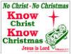 Know Christ - Know Christmas yardsign